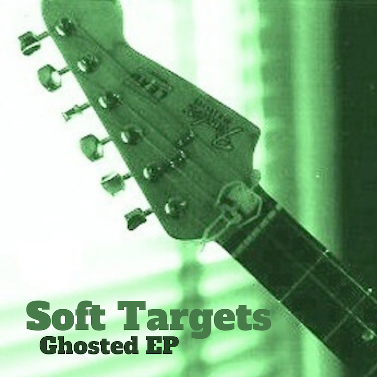 Soft Targets Ghosted EP